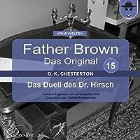Das Duell des Dr. Hirsch (Father Brown - Das Original 15) Hörbuch
