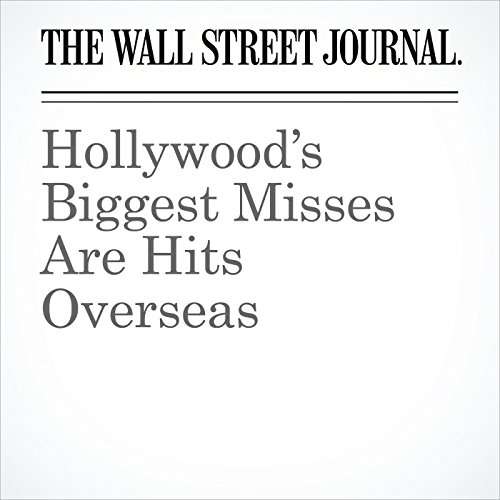 Hollywood's Biggest Misses Are Hits Overseas copertina