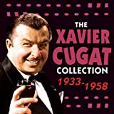 The Xavier Cugat Collection 1933-58 [Clean]