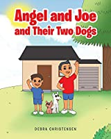 Angel and Joe and Their Two Dogs