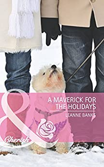 A Maverick For The Holidays by [Leanne Banks]