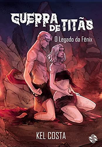 Guerra de Titãs: O Legado da Fênix (Fortaleza Negra Livro 4)