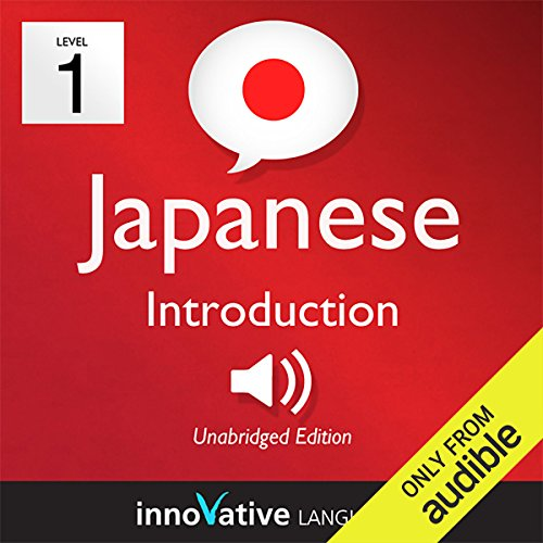 Learn Japanese - Level 1: Introduction to Japanese, Volume 1: Lessons 1-25     Introduction Japanese #1              By:                                                                                                                                 Innovative Language Learning                               Narrated by:                                                                                                                                 JapanesePod101.com                      Length: 4 hrs and 34 mins     6 ratings     Overall 4.5