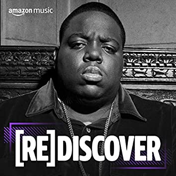 REDISCOVER The Notorious B.I.G.