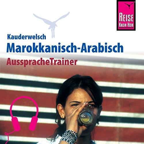 Marokkanisch-Arabisch (Reise Know-How Kauderwelsch AusspracheTrainer) Titelbild