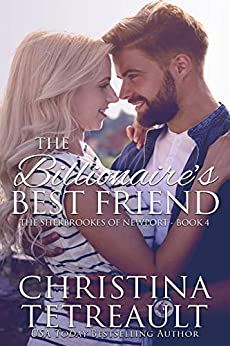 The Billionaire's Best Friend (The Sherbrookes of Newport Book 4) by [Christina Tetreault]
