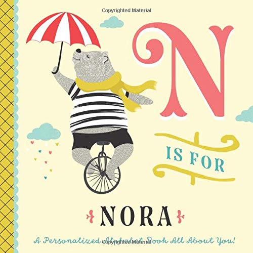N is for Nora: A Personalized Alphabet Book All About You! (Personalized Children's Book)