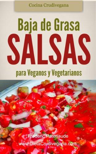 Asombrosas Salsas Crudas Baja de Grasa para Veganos y Vegetarianos (Spanish Edition)