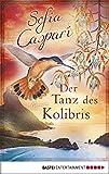 Der Tanz des Kolibris: Roman