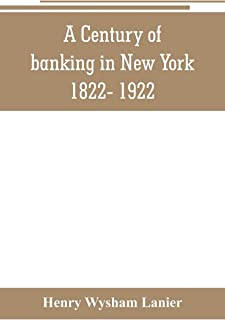 A Century of banking in New York 1822- 1922