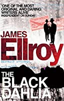 The Black Dahlia: The first book in the classic L.A. Quartet crime series