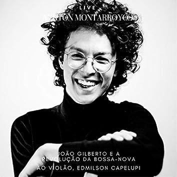 João Gilberto e a Revolução da Bossa Nova (Ao Vivo)