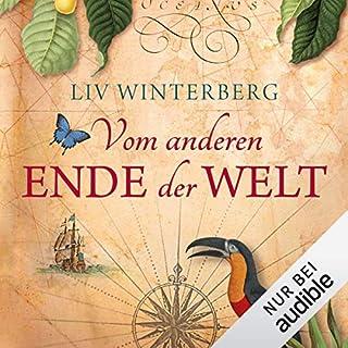 Vom anderen Ende der Welt                   Autor:                                                                                                                                 Liv Winterberg                               Sprecher:                                                                                                                                 Gabriele Blum                      Spieldauer: 11 Std. und 58 Min.     193 Bewertungen     Gesamt 4,1