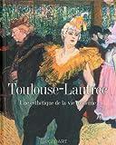Toulouse-Lautrec - Une esthétique de la vie moderne