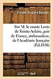 Notice sur M. le comte Louis de Sainte-Aulaire, pair de France, ambassadeur à Rome (Généralités) (French Edition)