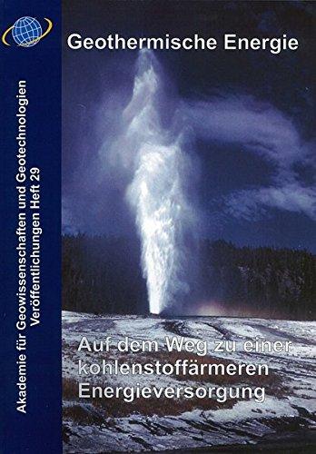 Geothermische Energie: Auf dem Weg zu einer kohlenstoffärmeren Energieversorgung (Akademie fuer Geowissenschaften und Geotechnologien)