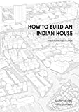 How to Build an Indian House: The Mumbai Example