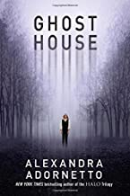Ghost House (The Ghost House Saga) by Alexandra Adornetto (2014-08-26)