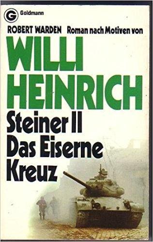 Steiner II. Das Eiserne Kreuz.