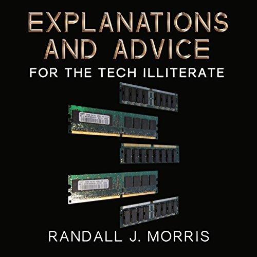 Explanations and Advice for the Tech Illiterate audiobook cover art