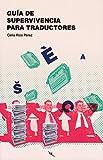 Guía de supervivencia para traductores (Tinta Roja)