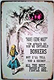 Pish Posh Llc Vintage Style Metal Sign, Alice with The Cheshire Cat You're Entirely Bonkers! Reproduction Print 12' x 8'
