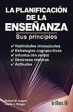 La planificacion de la ensenanza / The education planning: Sus Principios / Its Principles (Spanish Edition) by Robert Mills Gagne (2011-10-03)
