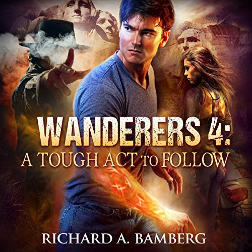 Wanderers 4: A Tough Act to Follow The Wanderers audiobook cover art