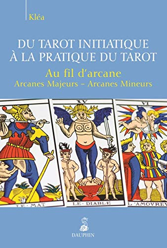 Du tarot initiatique à la pratique du tarot