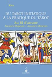Du tarot initiatique à la pratique du tarot - Au fil d'arcane de Kléa