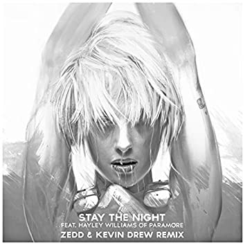Stay The Night (Featuring Hayley Williams Of Paramore / Zedd & Kevin Drew Remix)