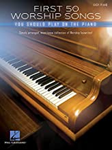 First 50 Worship Songs You Should Play on Piano for Easy Piano