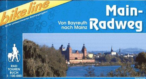 Bikeline Radtourenbuch: Main-Radweg: Von Bayreuth nach Mainz. 1:100.000