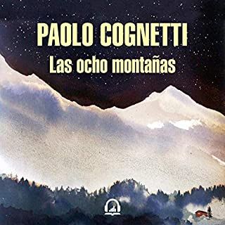 Las ocho montañas [The Eight Mountains] audiobook cover art