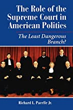 The Role Of The Supreme Court In American Politics: The Least Dangerous Branch