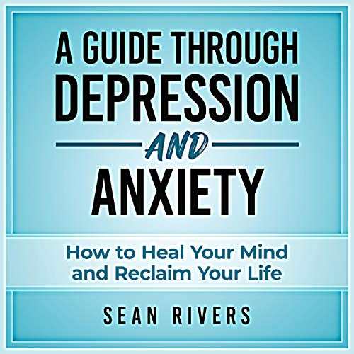 A Guide Through Depression and Anxiety cover art