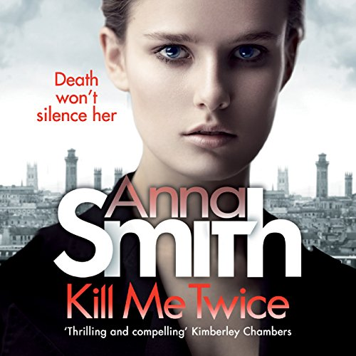 Kill Me Twice     Rosie Gilmour 7              By:                                                                                                                                 Anna Smith                               Narrated by:                                                                                                                                 Sarah Barron                      Length: 9 hrs and 17 mins     1 rating     Overall 5.0