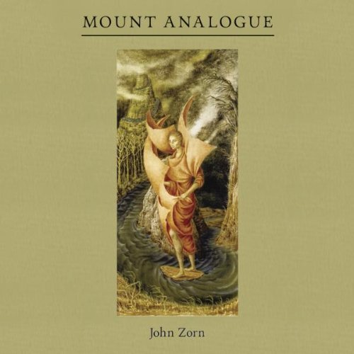 Mount Analogue by John Zorn (2012-01-31)