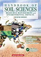 Handbook of Soil Sciences: Resource Management and Environmental Impacts, Second edition, 2nd edition [Special Indian Edition/ Reprint Year : 2020]
