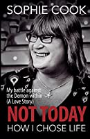 Not Today: How I Chose Life: How I came out as transgender in professional football, became a politician and conquered my demons