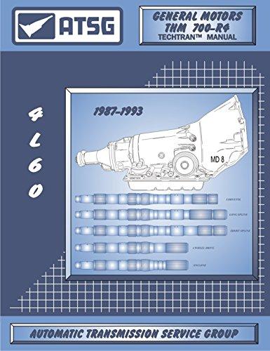 ATSG 700R4 (1987-1993) GM Transmission Repair Manual (700R4 Torque Converter 700r4 Transmission Rebuild Kit Best Repair Book Available!)