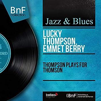 Thompson Plays for Thomson (feat. Henri Renaud, Benoit Quersin, Dave Pochonet) [Mono Version]