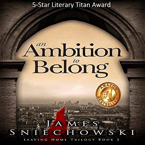 An Ambition to Belong     Leaving Home Trilogy, Book 2              Written by:                                                                                                                                 James Sniechowski                               Narrated by:                                                                                                                                 Kaleo Griffith                      Length: 7 hrs and 8 mins     Not rated yet     Overall 0.0