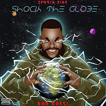 Shock the Globe