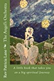 The Angel's Orchestra: A little book that takes you on a big spiritual journey
