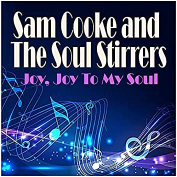 Joy, Joy To My Soul