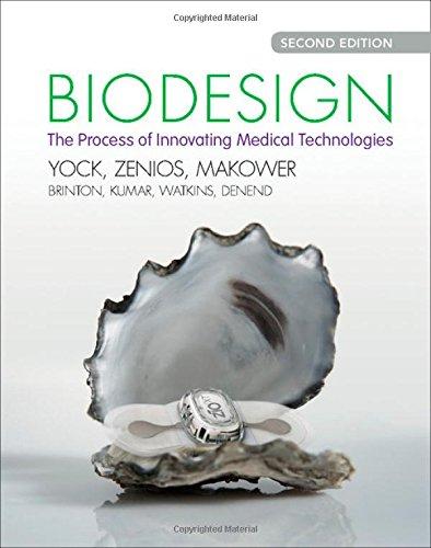 Compare Textbook Prices for Biodesign: The Process of Innovating Medical Technologies 2 Edition ISBN 9781107087354 by Yock, Paul G.,Zenios, Stefanos,Makower, Josh,Brinton, Todd J.,Kumar, Uday N.,Watkins, F. T. Jay,Denend, Lyn,Krummel, Thomas M.,Kurihara, Christine Q.