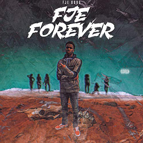 FJE Forever [Explicit]
