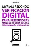 Verificación digital para periodistas. Manual contra bulos y desinformación internacional (Manuales)