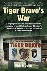 Tiger Bravo\'s War: An epic year with an elite airborne rifle company of the 101st Airborne Division\'s